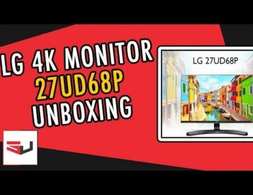 UNBOXING : LG 27UD68P 4K LED Monitor